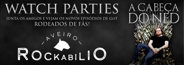 A Cabeça do Ned apresenta: Watch Party GoT - Aveiro