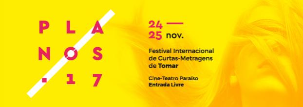 PLANOS 2017 - Festival Internacional de Curtas-Metragens de Tomar