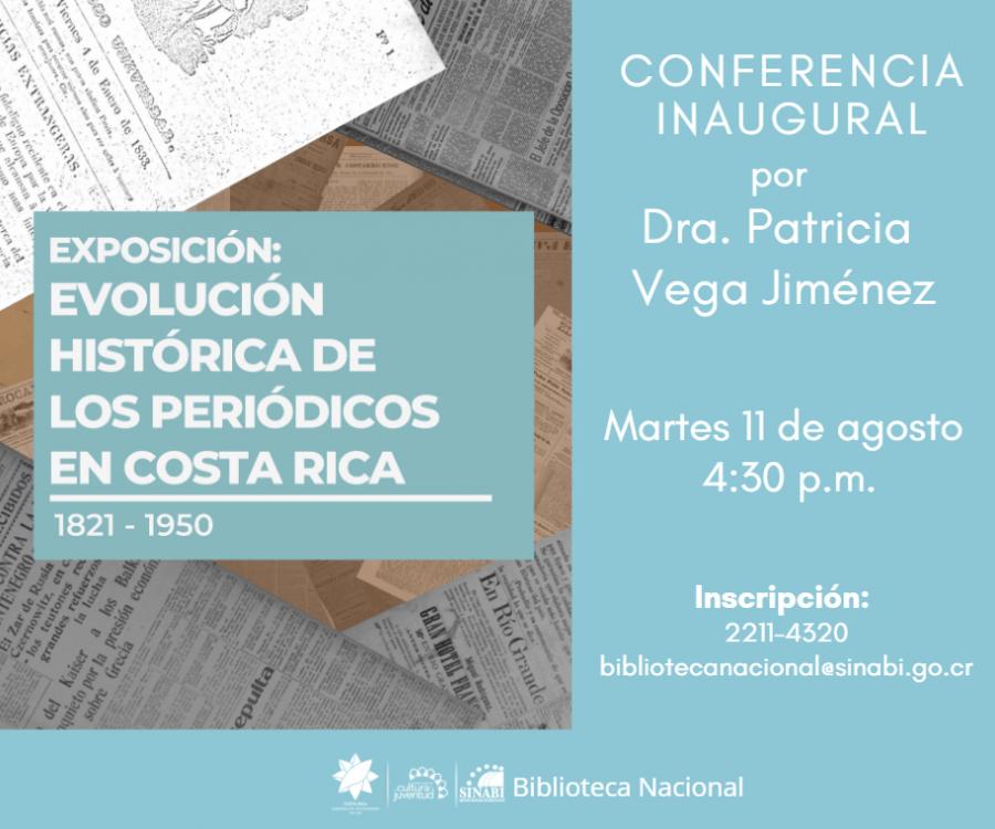 Evolución histórica de los periódicos en Costa Rica: 1821-1950. Conferencia
