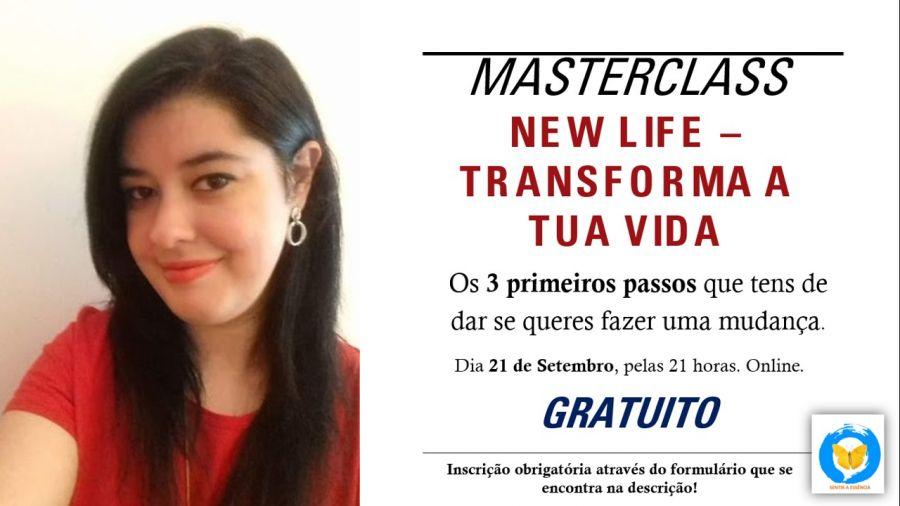Masterclass: New Life - Transforma a Tua Vida