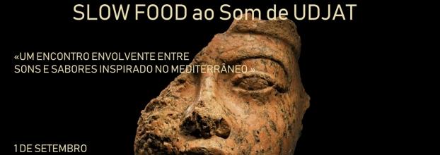 3ª Ed. SLOW FOOD ao Som de UDJAT