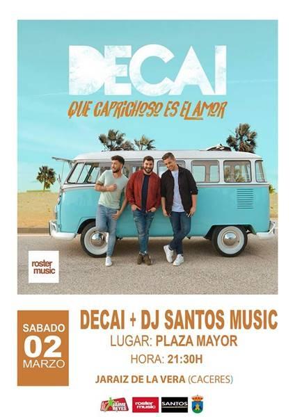 DECAI + DJ SANTOS MUSIC // JARAIZ DE LA VERA