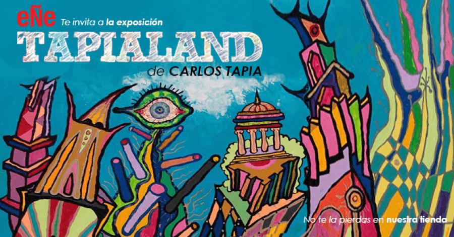 Tapialand. Carlos Tapia. Pintura
