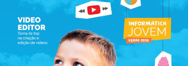 Informática Jovem - Video Editor: Torna-te top na criação e edição de vídeos