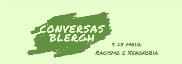 Conversas Blergh: Racismo e Xenofobia