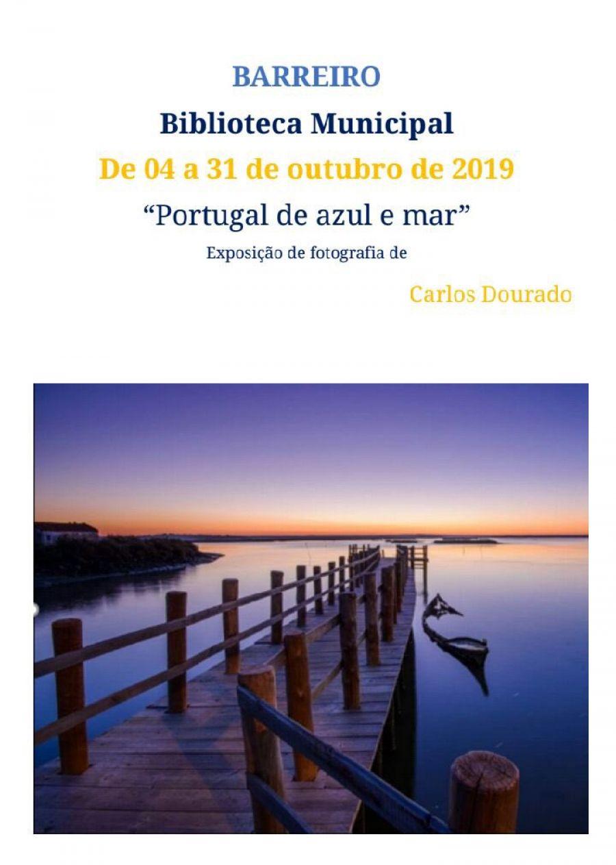 'Portugal de azul e mar' / Carlos Dourado- Exposição de Fotografia