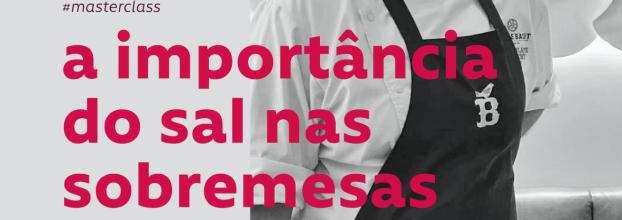 Masterclass Américo do Santos - A Importância do Sal nas Sobremesas