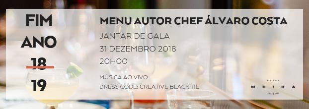 Fim de ano 2018/2019 - Hotel Meira (Jantar de Gala by Chef Álvaro Costa)