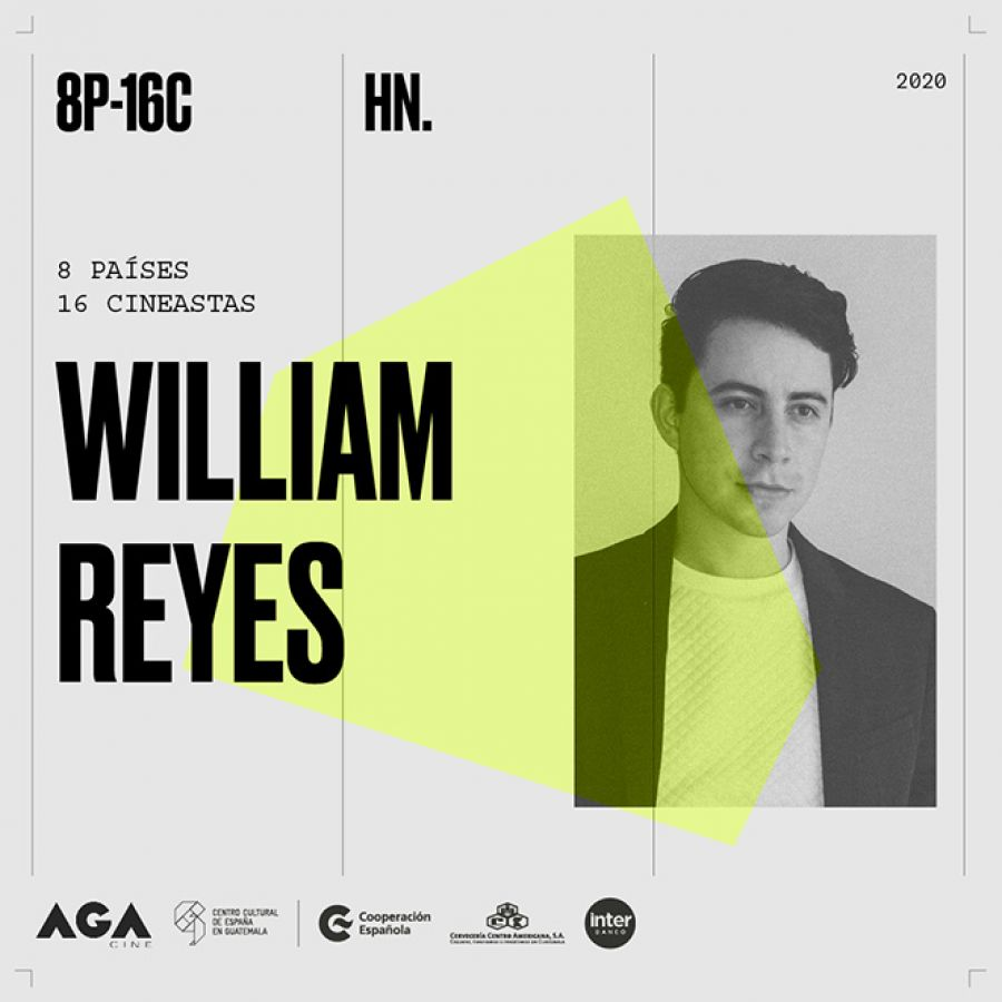 William Reyes - Honduras. 8 Países, 16 Cineastas.
