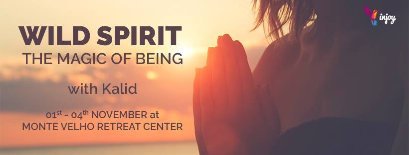 WILD SPIRIT - THE MAGIC OF BEING - 4 Days journey to connect to our spirit & healing power of nature