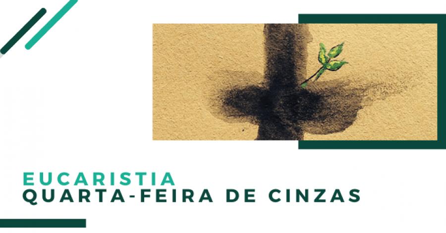 Eucaristia | 4ª Feira de Cinzas