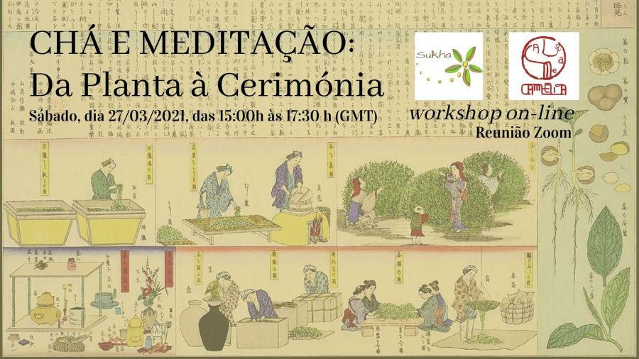 CHÁ E MEDITAÇÃO: da Planta à Cerimónia – Workshop on line