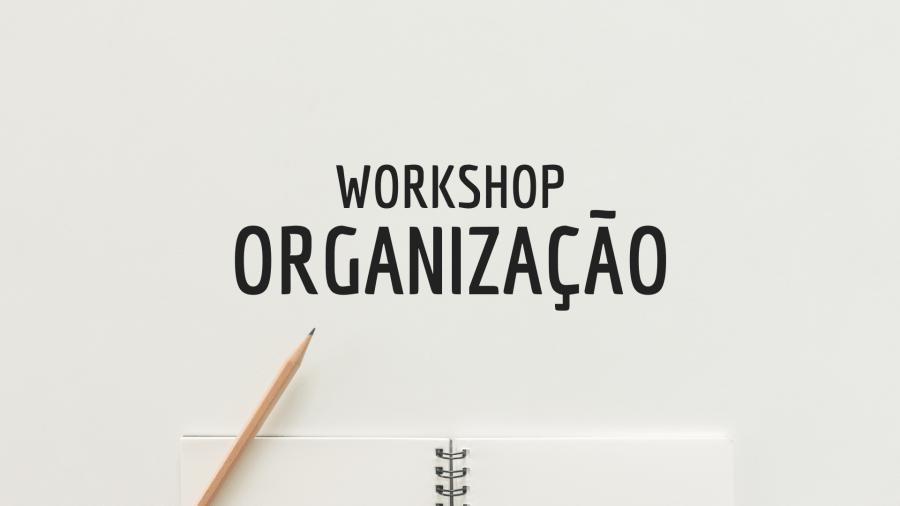 Workshop de Organização