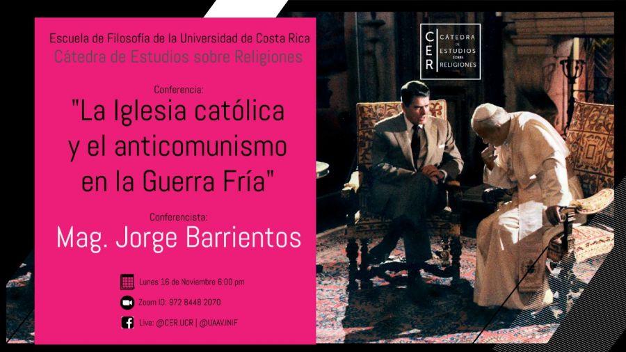 Conferencia: La iglesia católica y el anticomunismo en la Guerra Fría. Mag. Jorge Barrientos.