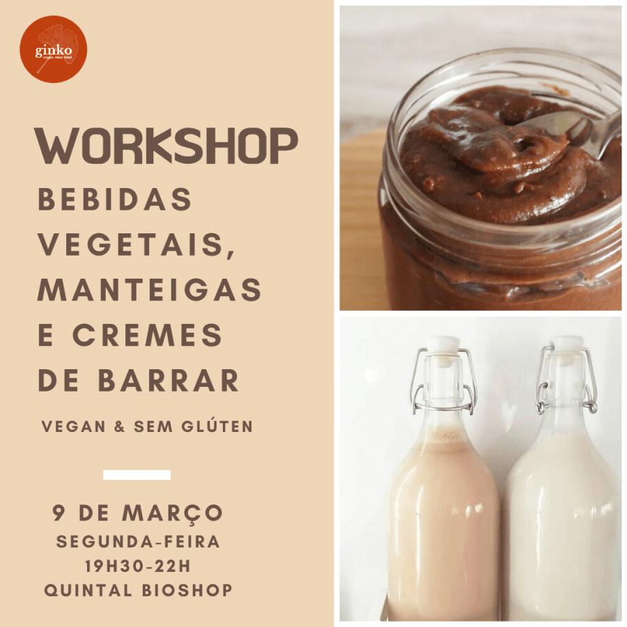Workshop Bebidas Vegetais, Manteigas e Cremes de Barrar - Vegan & Sem glúten
