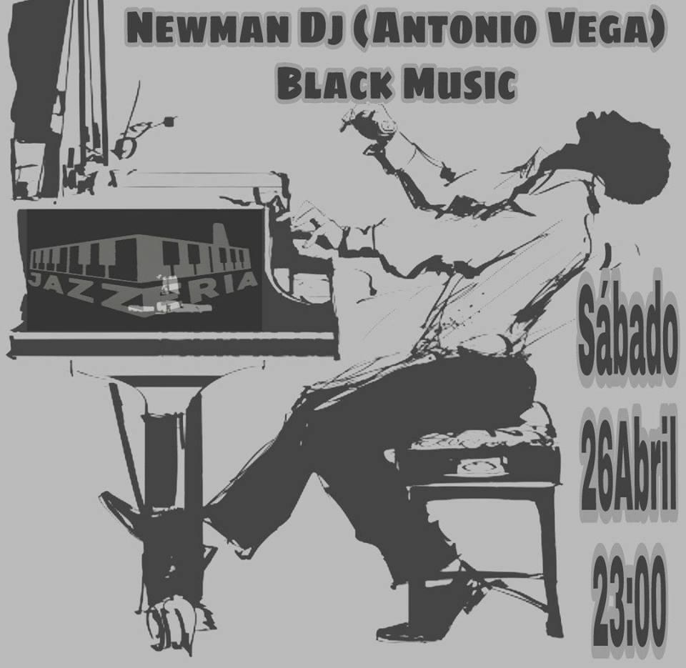NEWMAN DJ (ANTONIO VEGA), Black Music // La Jazzería (Badajoz)