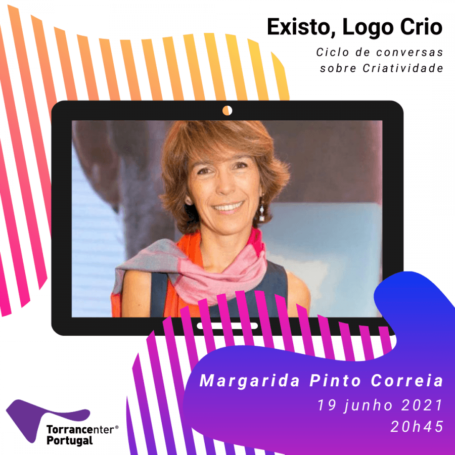 Existo, logo Crio - À conversa com Margarida Pinto Correia