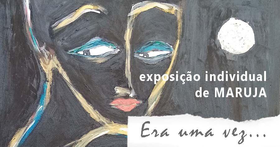 Exposição de Pintura 'Era uma vez...' de MARUJA
