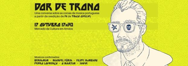 Dor de Trono    Tiago Cavaco convida para uma conversa sobre a música portuguesa