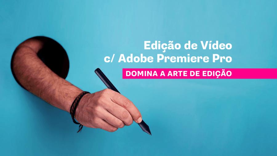 Curso Curto :: Edição de vídeo com Adobe Premiere Pro