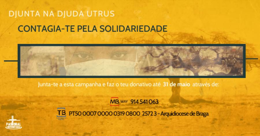CONTAGIA-TE PELA SOLIDARIEDADE Campanha de Solidariedade de apoio à Guiné-Bissau