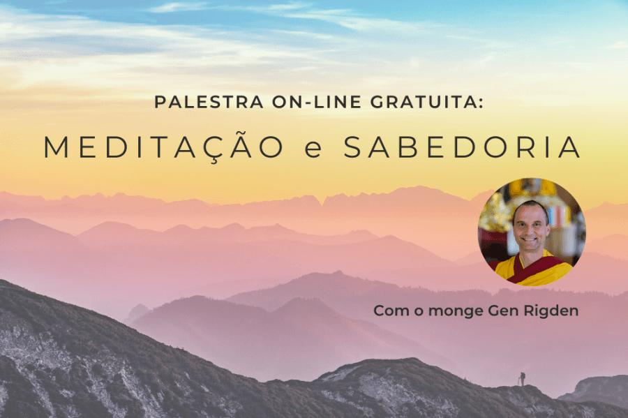 Palestra on-line gratuita: MEDITAÇÃO e SABEDORIA
