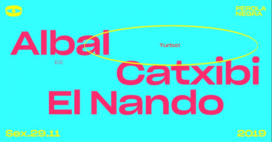 Turbo | Albal, Catxibi e El Nando