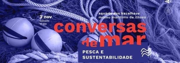 Conversas de Mar: pescas, políticas e sustentabilidade