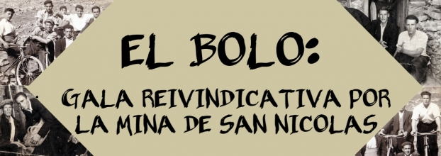 EL BOLO: GALA REIVINDICATIVA POR LA MINA DE SAN NICOLÁS