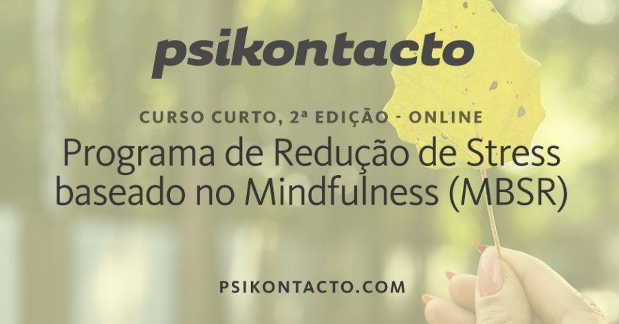 Programa de Redução de Stress Baseado em Mindfulness (MBSR): 2ªEdição (ONLINE)