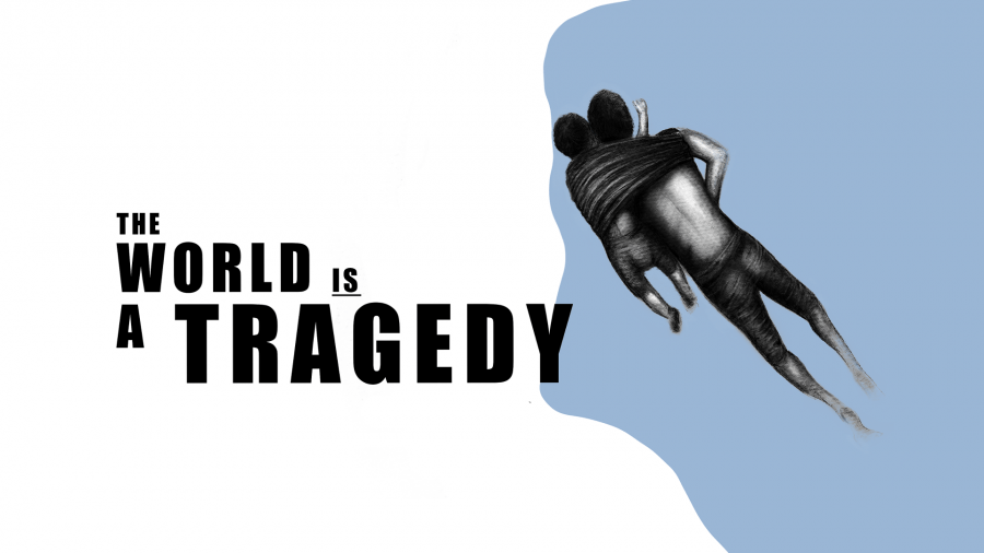 The World is a Tragedy