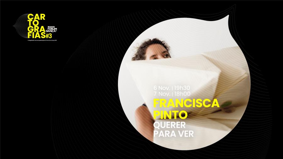 Cartografias #3 | Francisca Pinto, Querer para ver