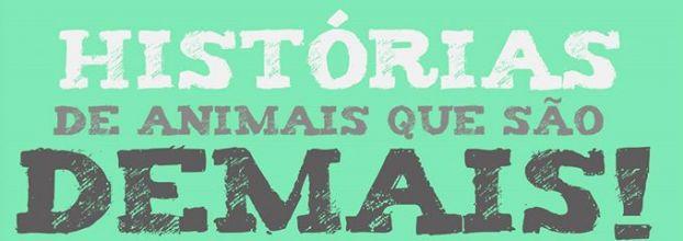 Histórias de Animais que são Demais!