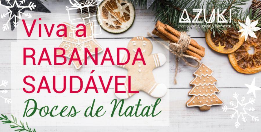 Viva a Rabanada! Doces de Natal à luz da Macrobiótica