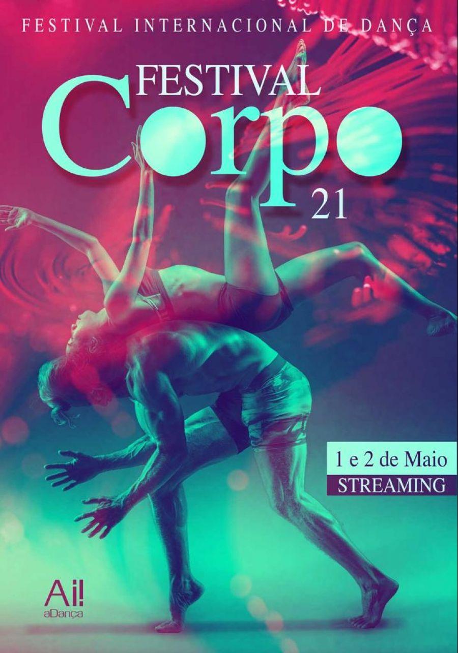 10ª edição do FestivalCorpo.21 | Encontro Internacional de Dança | Edição em Streaming de Portugal para o mundo!