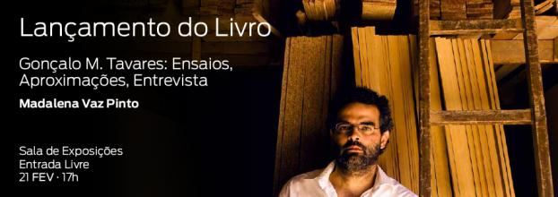 Lançamento do livro 'Gonçalo M. Tavares: Ensaios, Aproximações, Entrevista' de Madalena Vaz Pinto