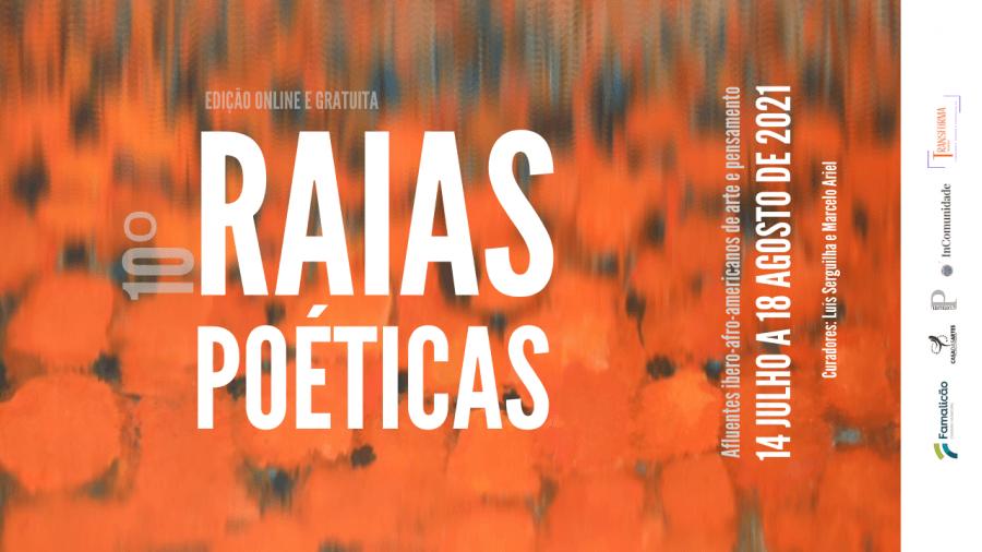 """10.º """"Raias Poéticas: Afluentes Ibero-Afro-Americanos de Arte e Pensamento"""""""