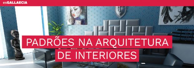 PADRÕES | ARQUITETURA DE INTERIORES