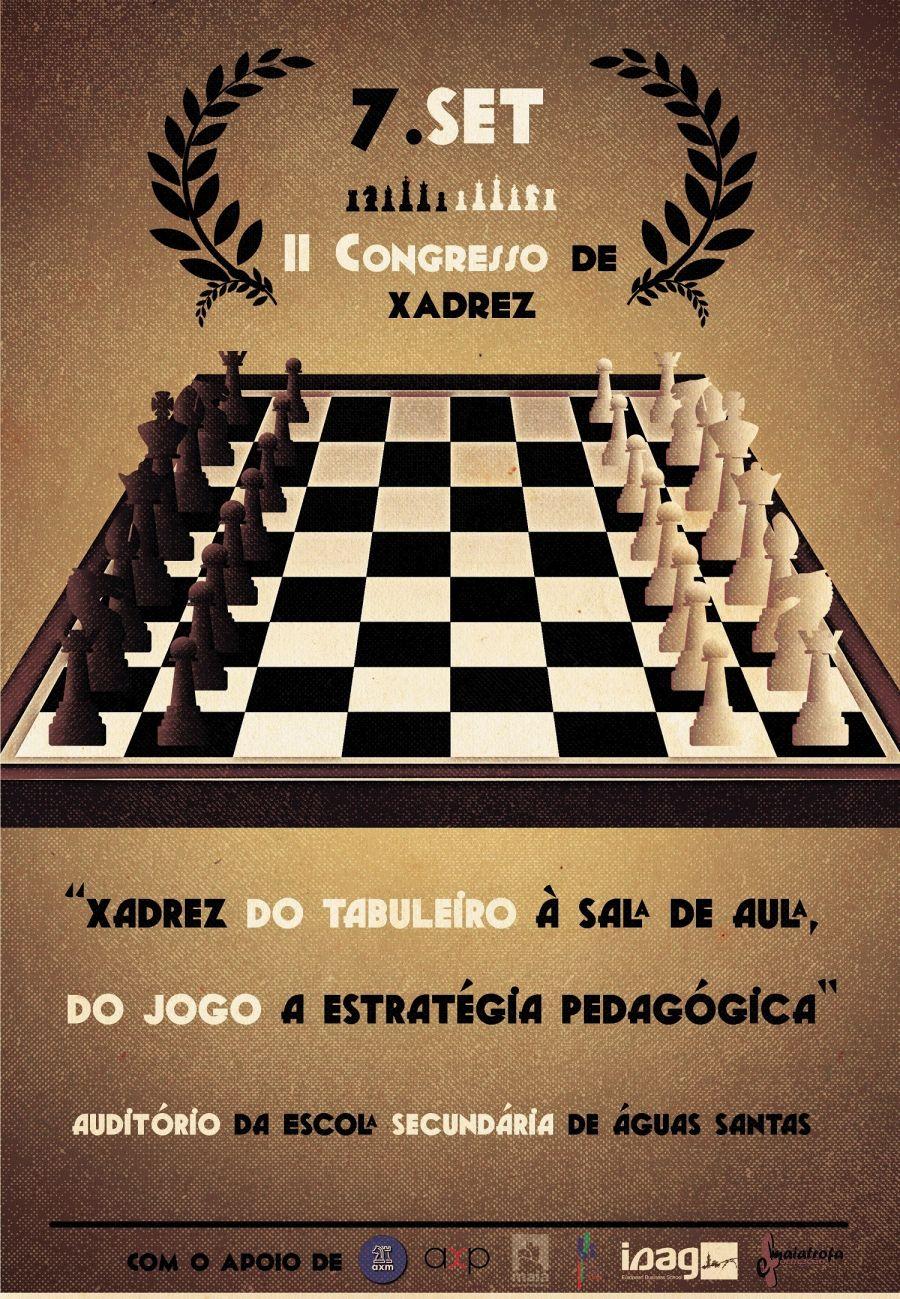 II Congresso 'Xadrez - do tabuleiro à sala de aula, do jogo à estratégia pedagógica'