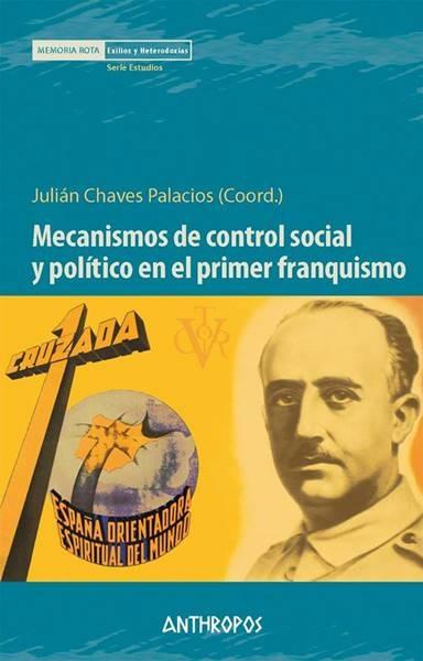 Presentación: 'Mecanismos de control social y político en el primer franquismo', Julián Chaves Palacios