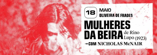 Cine Concertos | 'Mulheres da Beira' (Rino Lupo, 1923)