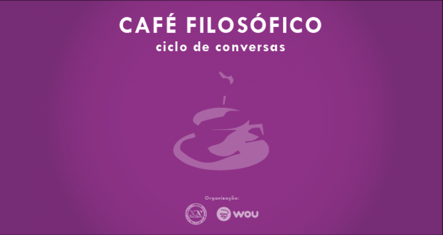 Café Filosófico - Ciclo de Conferências