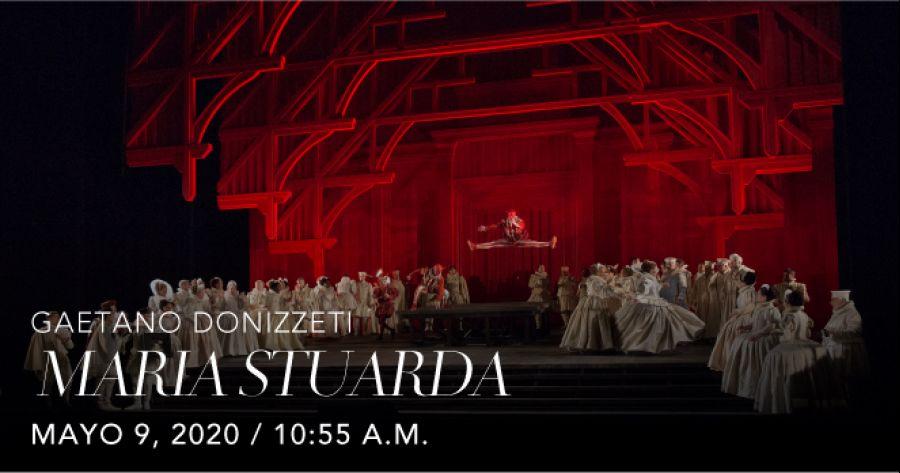 María Stuarda, Gaetano Donizzeti. Opera. Transmisión en vivo