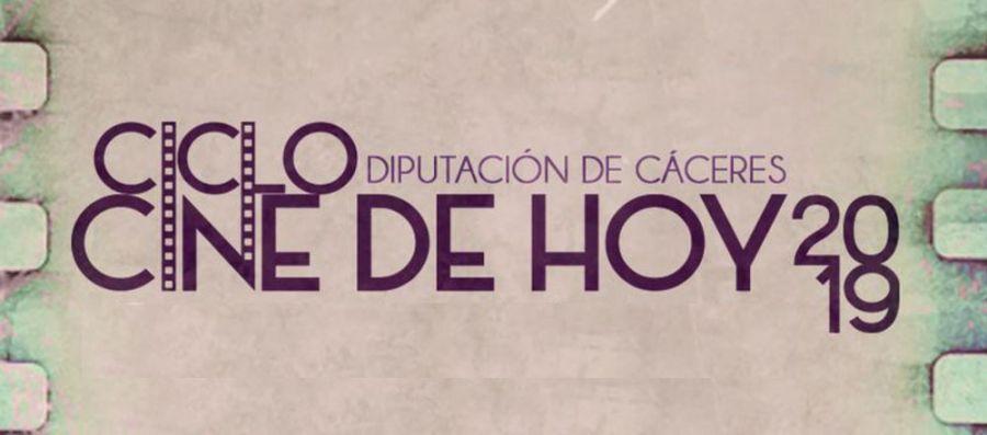 Ciclo CINE DE HOY 2019 | Diputación de Cáceres