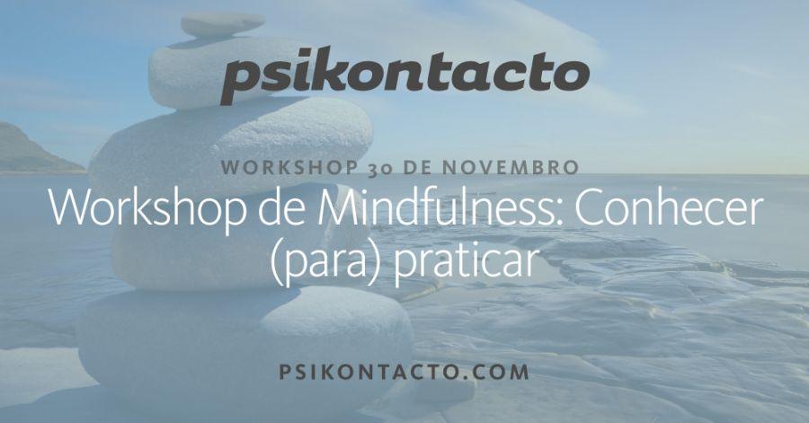 Workshop de Mindfulness: Conhecer (para) praticar