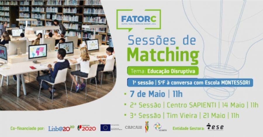 FatorC | Sessões de Matching - Educação Disruptiva
