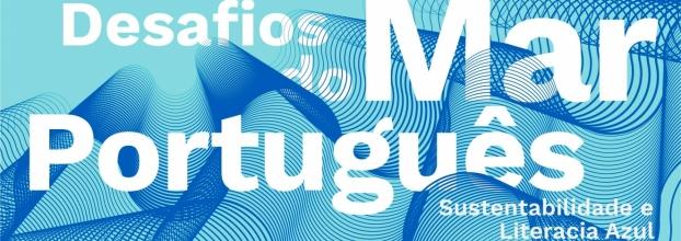 """VII Seminário Desafios do Mar Português - """"Sustentabilidade e Literacia Azul"""""""