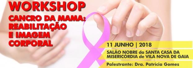 """Workshop """"Cancro na mama: reabilitação e imagem corporal"""""""
