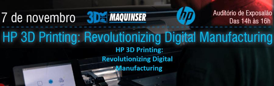 Seminário HP 3D Printing: Revolutionizing Digital Manufacturing