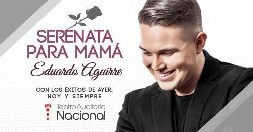 Serenata para mamá con Eduardo Aguirre